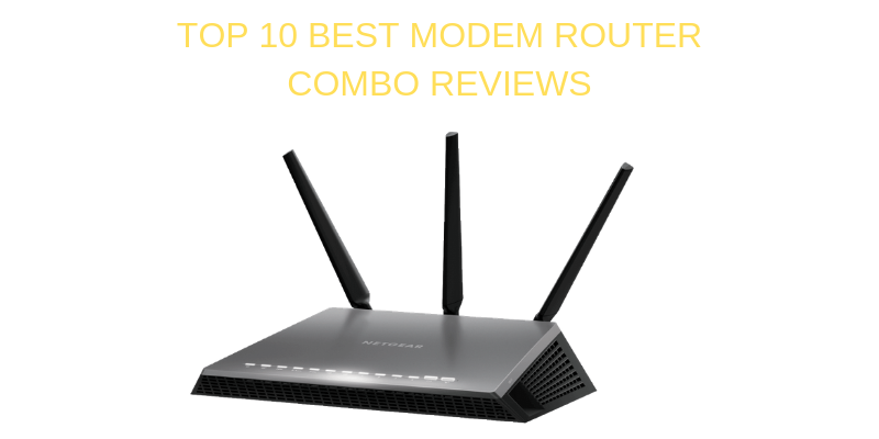 Top 10 Best Modem Router Combo On The Market 2020 Reviews
