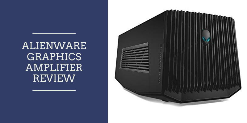 Alienware Graphics Amplifier Review