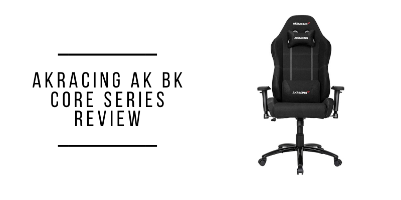 AKRacing AK BK Core Series Review