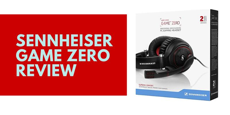 Sennheiser Game Zero Review
